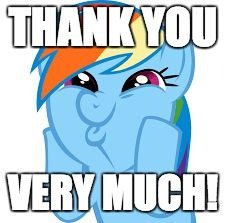 Rainbow Dash so awesome | THANK YOU VERY MUCH! | image tagged in rainbow dash so awesome | made w/ Imgflip meme maker