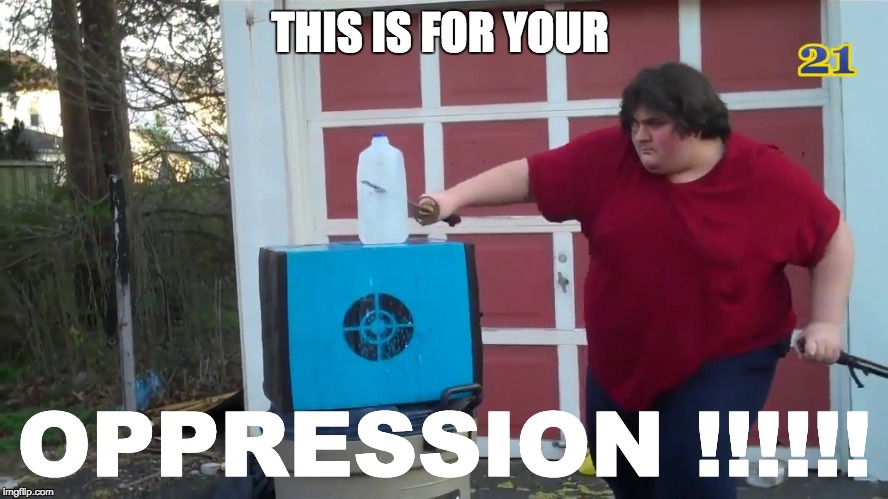 masta fat bot mcdonalds slayer | THIS IS FOR YOUR OPPRESSION !!!!!! | image tagged in dictator,evil,heroes,steroids,depression,brave | made w/ Imgflip meme maker