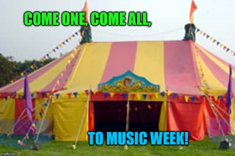 COME ONE, COME ALL, TO MUSIC WEEK! | made w/ Imgflip meme maker