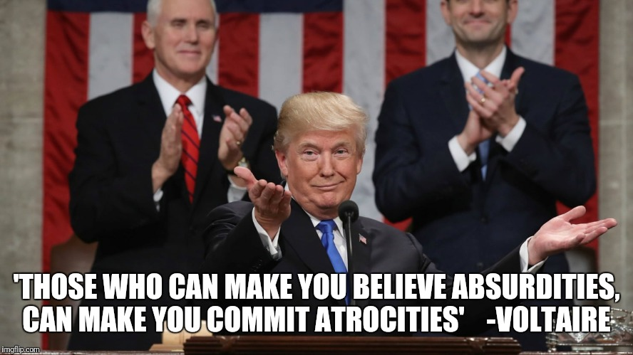 'THOSE WHO CAN MAKE YOU BELIEVE ABSURDITIES, CAN MAKE YOU COMMIT ATROCITIES'    -VOLTAIRE | image tagged in pandering | made w/ Imgflip meme maker