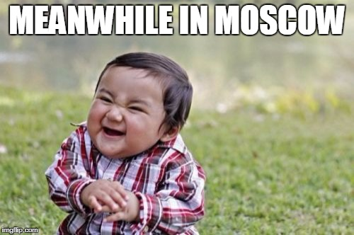Evil Toddler Meme | MEANWHILE IN MOSCOW | image tagged in memes,evil toddler,russia | made w/ Imgflip meme maker