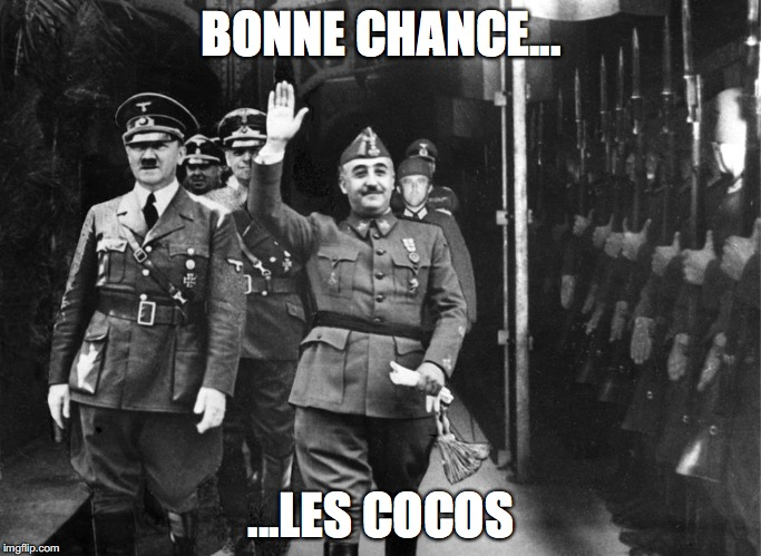 BONNE CHANCE... ...LES COCOS | image tagged in franco saludant | made w/ Imgflip meme maker