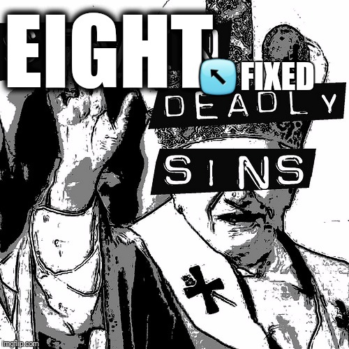 EIGHT ↖FIXED | made w/ Imgflip meme maker