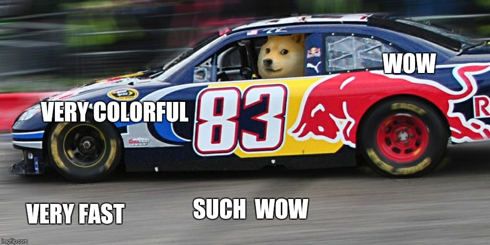 WOW VERY FAST VERY COLORFUL SUCH  WOW | image tagged in race car doge,doge,mario,car | made w/ Imgflip meme maker