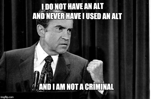 I DO NOT HAVE AN ALT AND NEVER HAVE I USED AN ALT AND I AM NOT A CRIMINAL | made w/ Imgflip meme maker