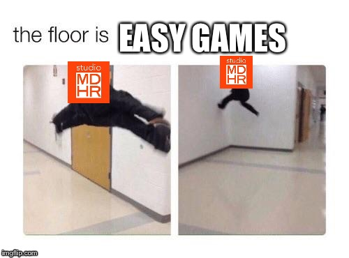 The Floor Is X | EASY GAMES | image tagged in the floor is x | made w/ Imgflip meme maker