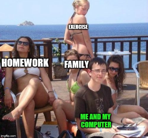 Priority Pizza time | EXERCISE ME AND MY COMPUTER HOMEWORK FAMILY | image tagged in memes,priority peter | made w/ Imgflip meme maker