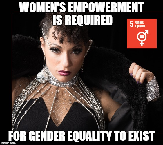 Gender Equality |  WOMEN'S EMPOWERMENT IS REQUIRED; FOR GENDER EQUALITY TO EXIST | image tagged in gender equality,international women's day,women's empowerment,diva,fierce,wisdom | made w/ Imgflip meme maker