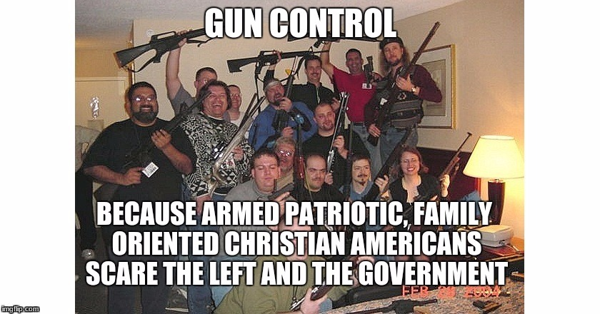 Patriotic gun control family | image tagged in gun control,almost politically correct redneck red neck | made w/ Imgflip meme maker