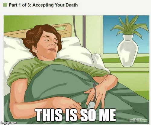 Thanks, Wikihow | THIS IS SO ME | image tagged in memes,funny,i want to die,lol,funny memes | made w/ Imgflip meme maker