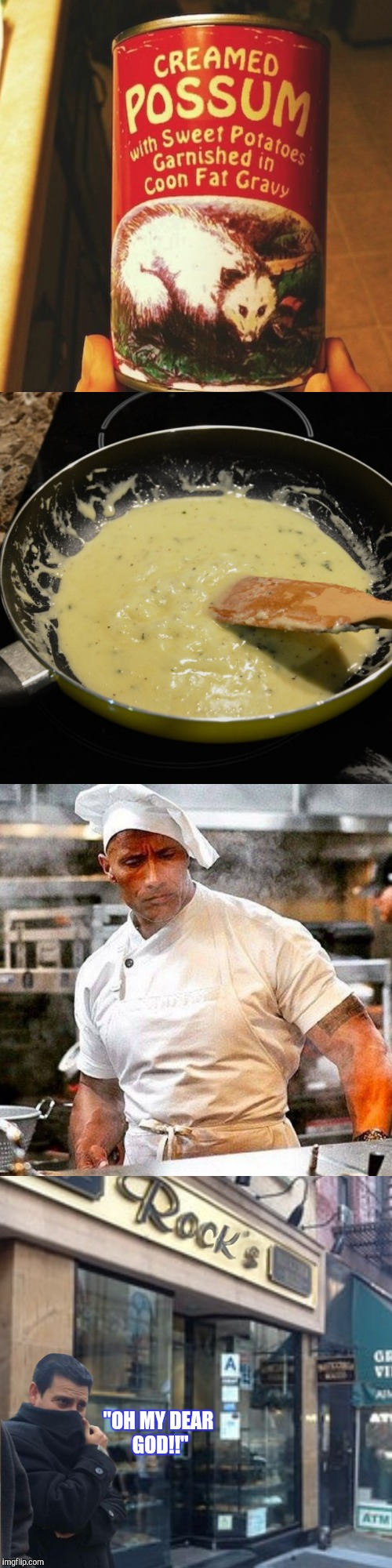 "Hey, he's doing something right.......right? | ""OH MY DEAR GOD!!"" 