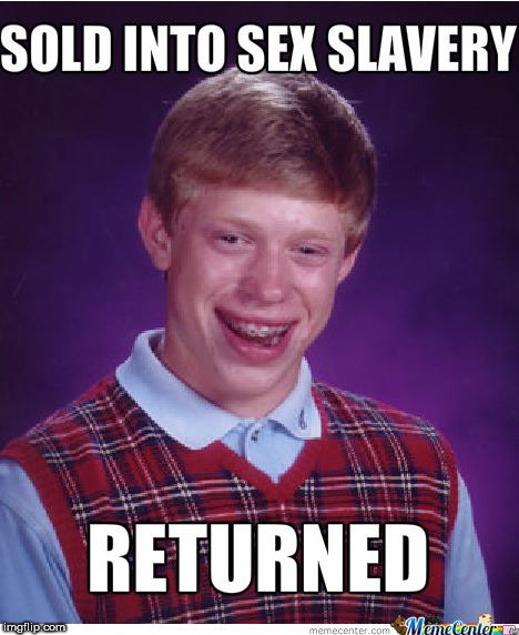 without any efund policy   | .    . | image tagged in bad luck brian,sold,returned | made w/ Imgflip meme maker