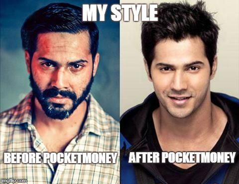 MY STYLE BEFORE POCKETMONEY AFTER POCKETMONEY | image tagged in cool dude vs poor guy | made w/ Imgflip meme maker
