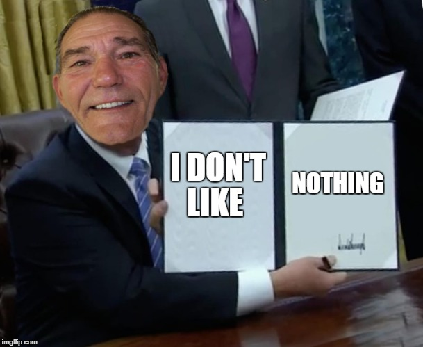 president coollew | I DON'T LIKE NOTHING | image tagged in president coollew | made w/ Imgflip meme maker