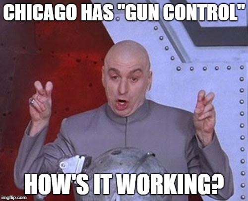 "Dr Evil Laser Meme | CHICAGO HAS ""GUN CONTROL"" HOW'S IT WORKING? 