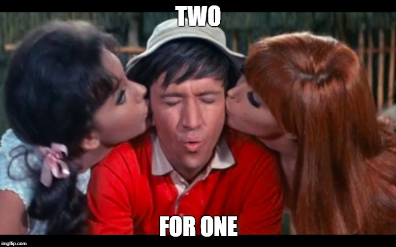 gilligan | TWO FOR ONE | image tagged in gilligan | made w/ Imgflip meme maker