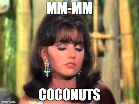Maryann | MM-MM COCONUTS | image tagged in maryann | made w/ Imgflip meme maker