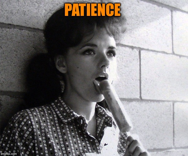 PATIENCE | made w/ Imgflip meme maker