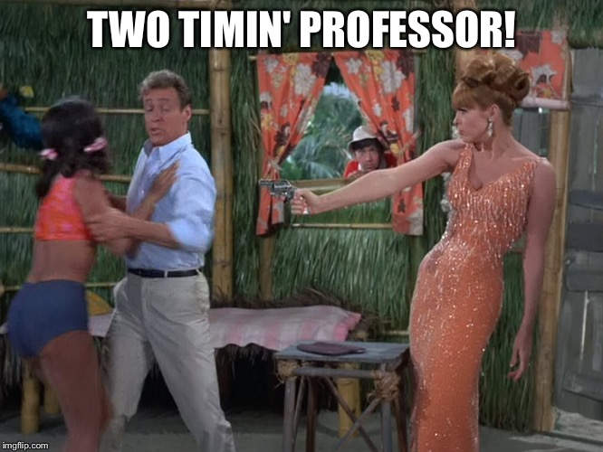 TWO TIMIN' PROFESSOR! | made w/ Imgflip meme maker