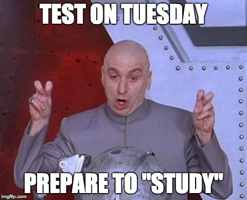 "Dr Evil Laser Meme | TEST ON TUESDAY PREPARE TO ""STUDY"" 