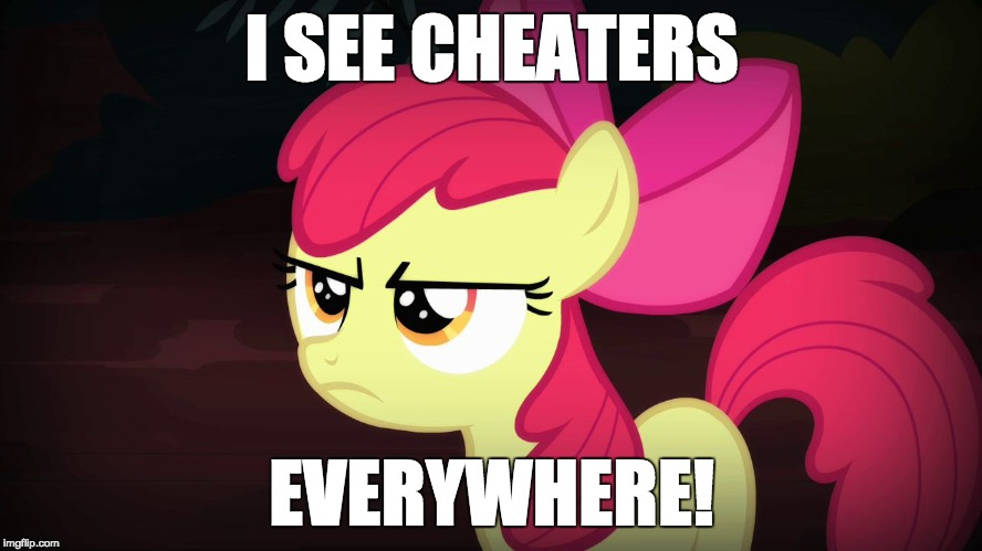 But where are they? |  I SEE CHEATERS; EVERYWHERE! | image tagged in angry applebloom,memes,cheaters | made w/ Imgflip meme maker
