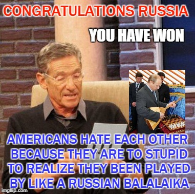We're our own worst enemy. | CONGRATULATIONS RUSSIA AMERICANS HATE EACH OTHER BECAUSE THEY ARE TO STUPID TO REALIZE THEY BEEN PLAYED BY LIKE A RUSSIAN BALALAIKA YOU HAVE | image tagged in we're our own worst enemy,political meme | made w/ Imgflip meme maker