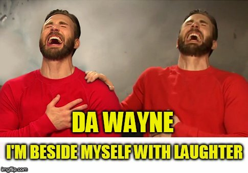 DA WAYNE | made w/ Imgflip meme maker