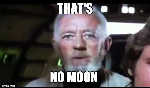 THAT'S NO MOON | made w/ Imgflip meme maker