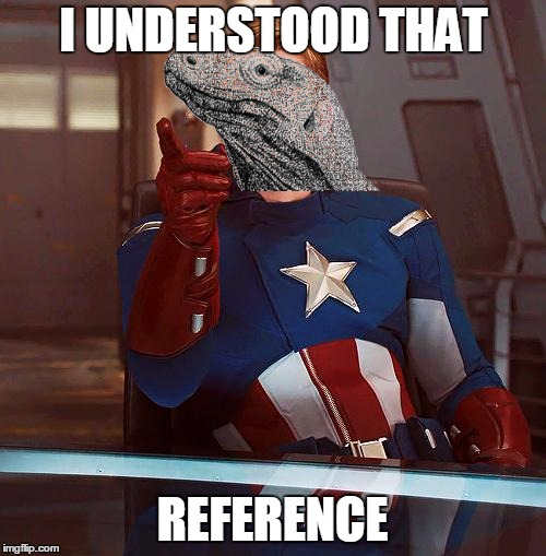 I UNDERSTOOD THAT REFERENCE | made w/ Imgflip meme maker
