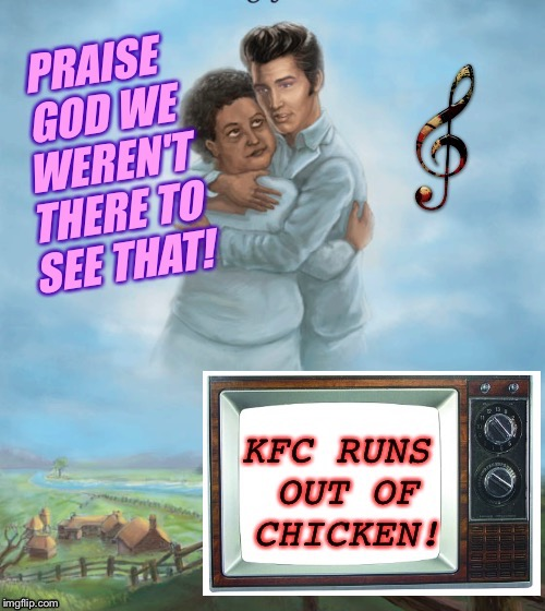 Music Week, March 5-11, A Phantasmemegoric & thecoffeemaster Event | . | image tagged in kfc,elvis,chicken,music week,a phantasmemegoric  thecoffeemaster event,rock n roll | made w/ Imgflip meme maker