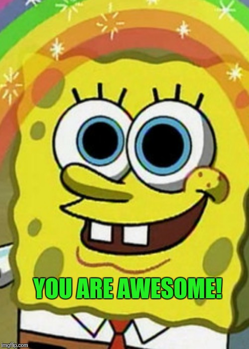 YOU ARE AWESOME! | made w/ Imgflip meme maker