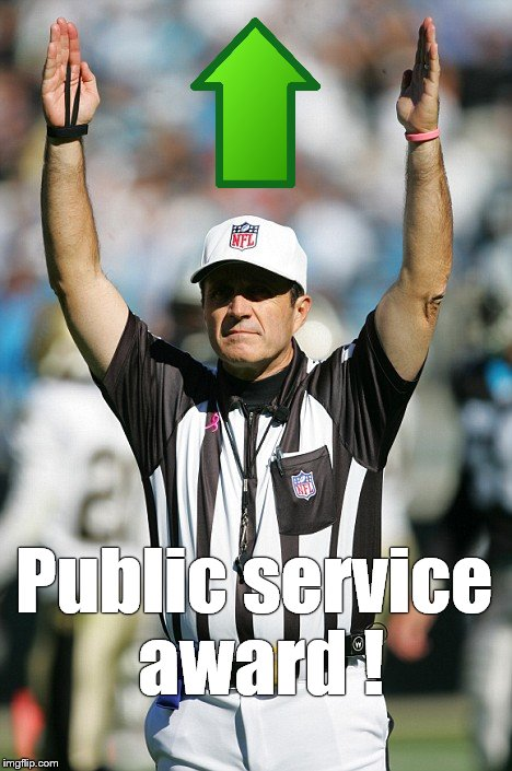 TOUCHDOWN! | Public service award ! | image tagged in touchdown | made w/ Imgflip meme maker