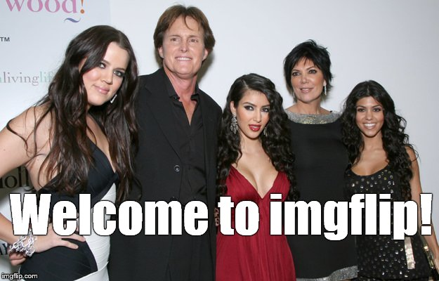 Jenner Christmas | Welcome to imgflip! | image tagged in jenner christmas | made w/ Imgflip meme maker