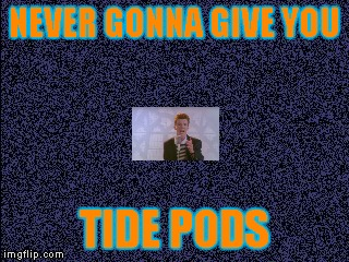 New album just released (Music Week, March 6 to March 10, a Phantasmemegoric & thecoffeemaster Event) | NEVER GONNA GIVE YOU TIDE PODS | image tagged in blue texture,memes,tide pods,music week | made w/ Imgflip meme maker