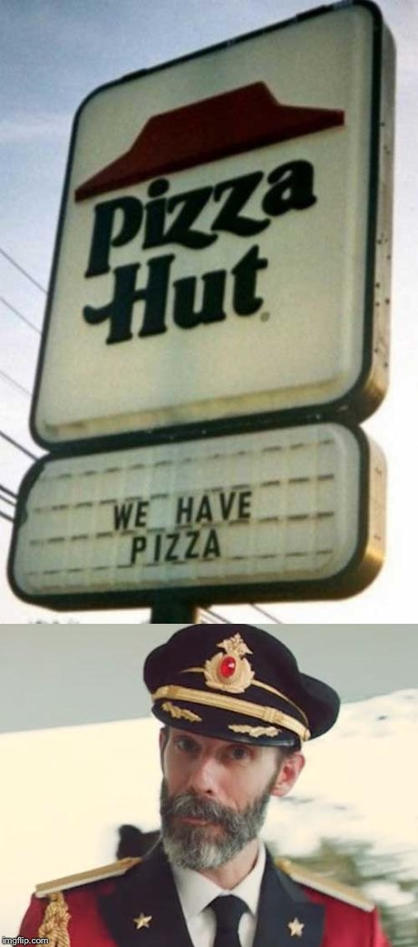 Captain obvious | image tagged in captain obvious,pizza | made w/ Imgflip meme maker