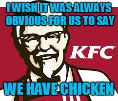 I WISH IT WAS ALWAYS OBVIOUS FOR US TO SAY WE HAVE CHICKEN | made w/ Imgflip meme maker