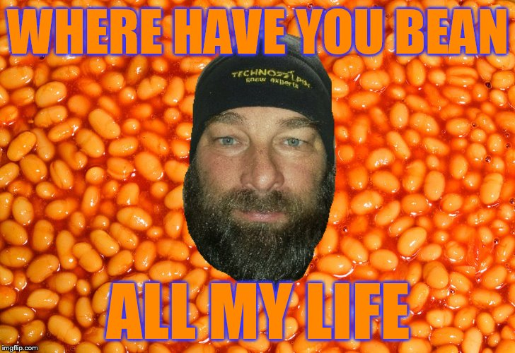 WHERE HAVE YOU BEAN ALL MY LIFE | made w/ Imgflip meme maker