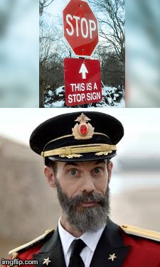 image tagged in captain obvious,stop | made w/ Imgflip meme maker