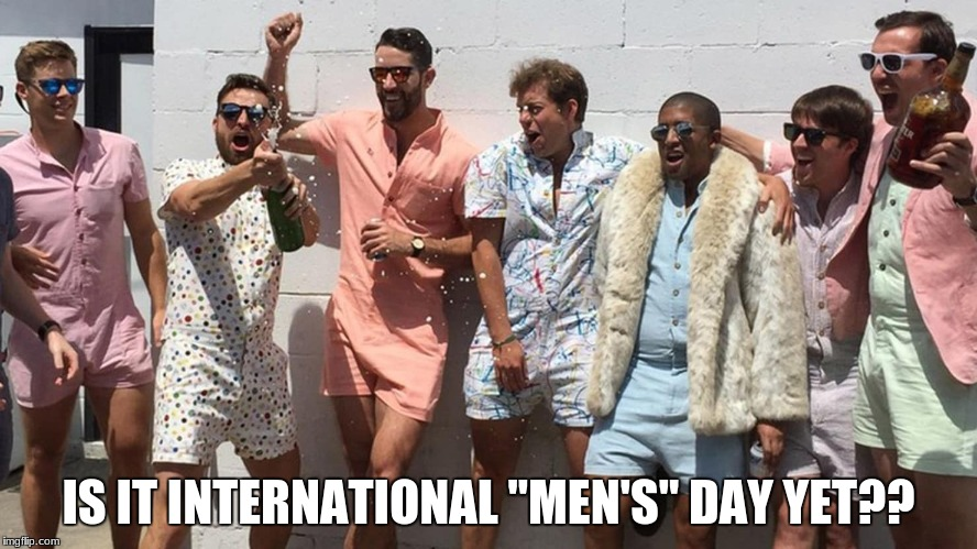 "international womens day | IS IT INTERNATIONAL ""MEN'S"" DAY YET?? 