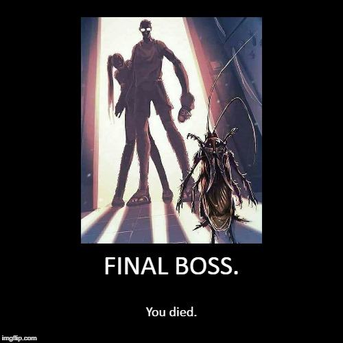 FINAL BOSS. | You died. | image tagged in funny,demotivationals | made w/ Imgflip demotivational maker