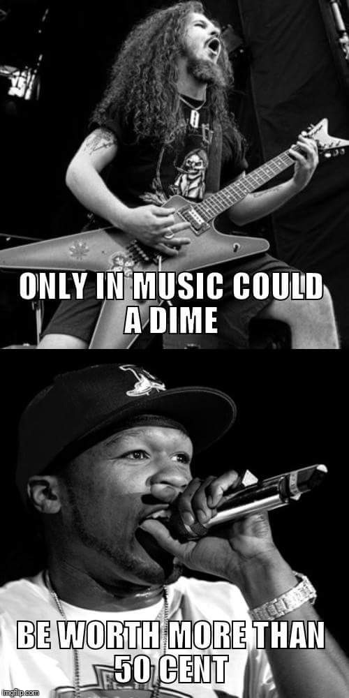 RIP Dime | image tagged in memes,dimebag darrell,50 cent | made w/ Imgflip meme maker
