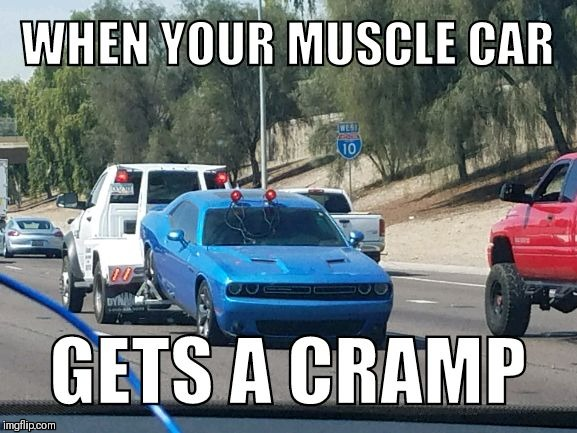 Does your Muscle car keep getting muscle cramps? Well no problem, give us a call and we'll get you a tow truck right away  |  . | image tagged in muscle car,muscle cramps,muscle,towtruck,ironic | made w/ Imgflip meme maker
