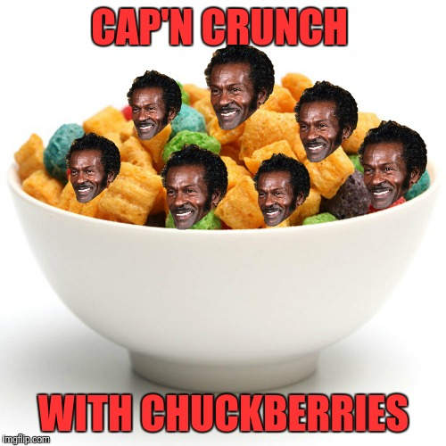 CAP'N CRUNCH WITH CHUCKBERRIES | made w/ Imgflip meme maker