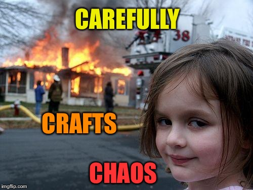 Disaster Girl Meme | CAREFULLY CRAFTS CHAOS | image tagged in memes,disaster girl | made w/ Imgflip meme maker