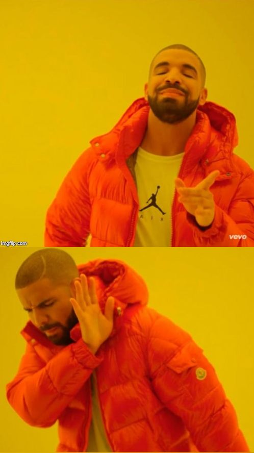 Drake Yes No Blank Template Imgflip