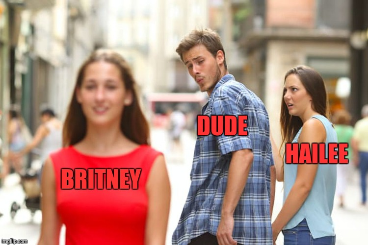 Distracted Boyfriend Meme | BRITNEY DUDE HAILEE | image tagged in memes,distracted boyfriend | made w/ Imgflip meme maker