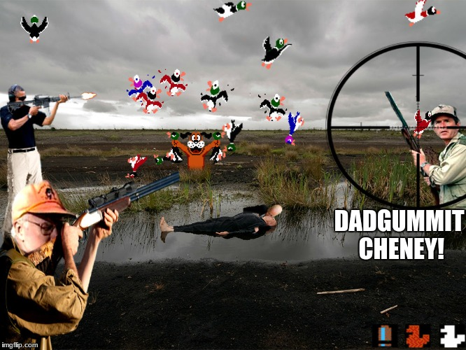 Quack... | DADGUMMIT CHENEY! | image tagged in presidents | made w/ Imgflip meme maker