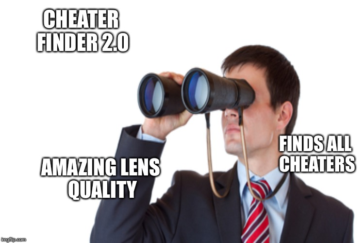 AMAZING LENS QUALITY CHEATER FINDER 2.0 FINDS ALL CHEATERS | made w/ Imgflip meme maker