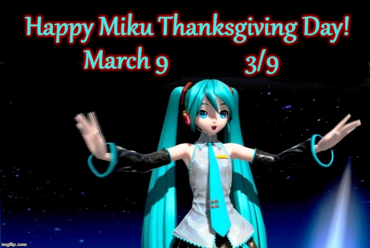 Happy Miku Thanksgiving Day! | . | image tagged in hatsune miku,vocaloid,holiday,anime,39,thanksgiving day | made w/ Imgflip meme maker
