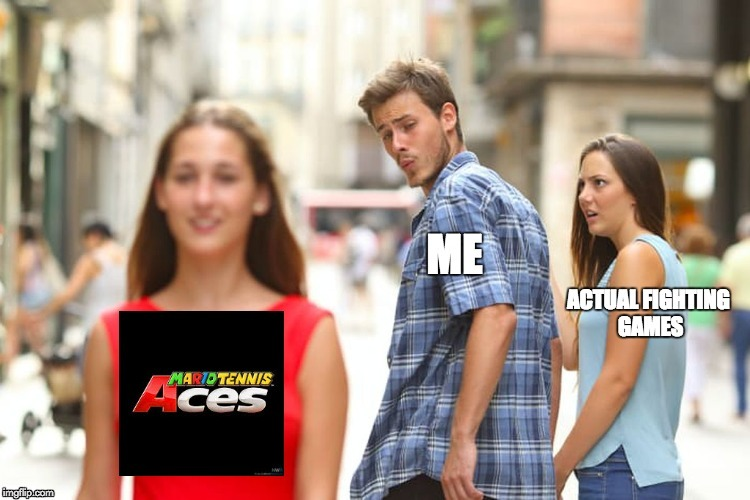 Mario Tennis Aces has Meter Management!  | image tagged in fighting games,super mario,mario tennis,fgc,nintendo,distracted boyfriend | made w/ Imgflip meme maker